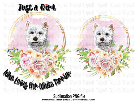 Print on Demand: Just a Girl Who Loves Her White Terrier Graphic Crafts By TripleBcraft