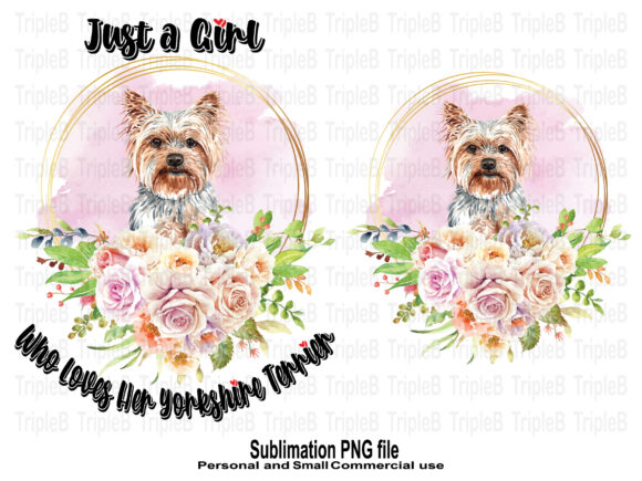 Print on Demand: Just a Girl Who Loves Her Yorkshire Dog Graphic Crafts By TripleBcraft