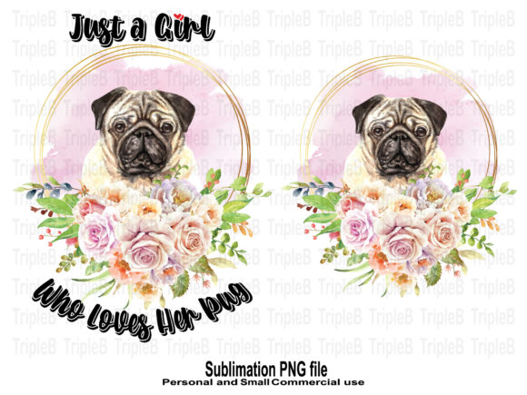 Print on Demand: Just a Girl Who Loves Pug Sublimation Graphic Crafts By TripleBcraft