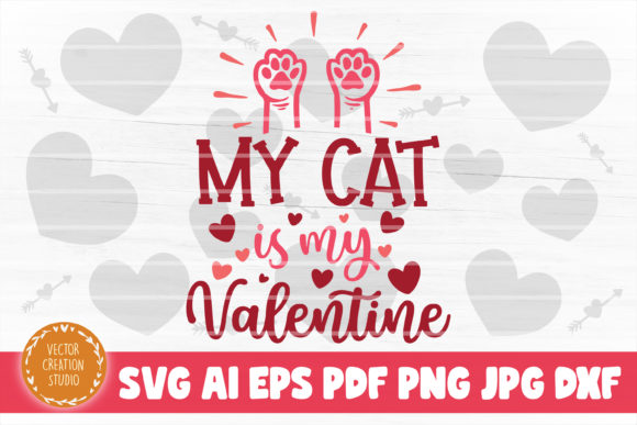 Print on Demand: My Cat is My Valentine SVG Cut File Graphic Crafts By VectorCreationStudio