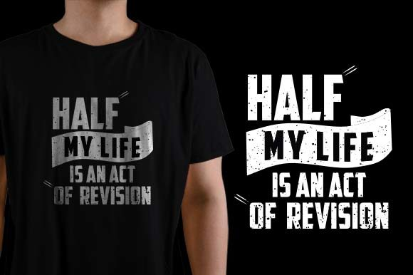 Half My Life is an Act of Revision Graphic Crafts By HASSHOO