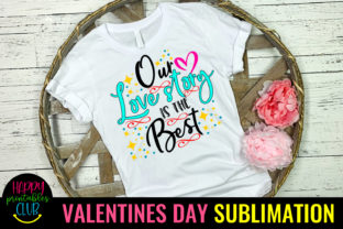 Our Love Story-Valentines Sublimation Graphic Crafts By Happy Printables Club