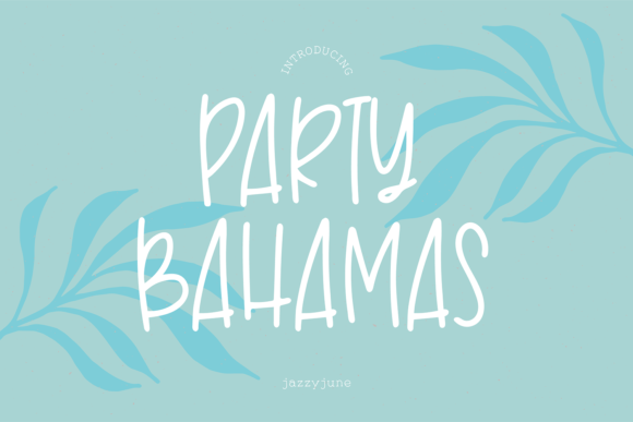 Print on Demand: Party Bahamas Script & Handwritten Font By jazzyjune