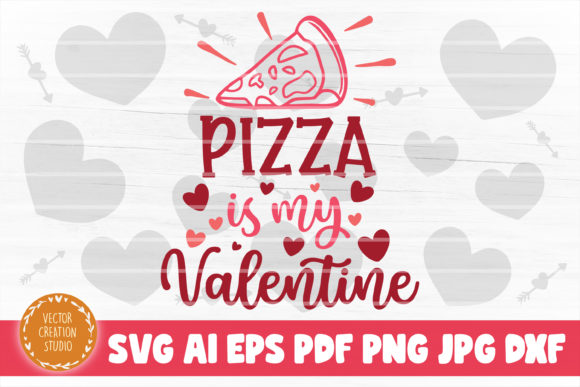 Print on Demand: Pizza is My Valentine SVG Cut File Graphic Crafts By VectorCreationStudio