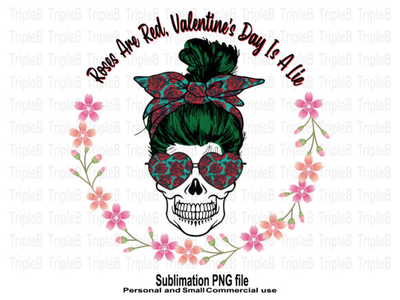 Print on Demand: Skull Valentine's Roses Are Red Designs Graphic Crafts By TripleBcraft
