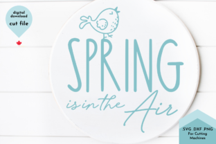 Print on Demand: Spring is in the Air SVG - Inspirational Graphic Crafts By Lettershapes