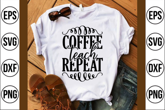 Coffee Teach Repeat Graphic Crafts By Craft Store
