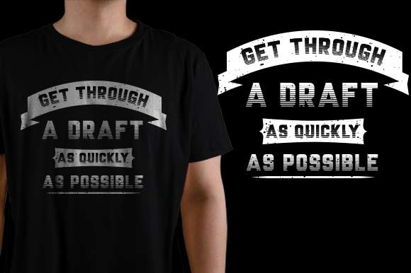 Get Through a Draft As Quickly As Possible Graphic Crafts By HASSHOO