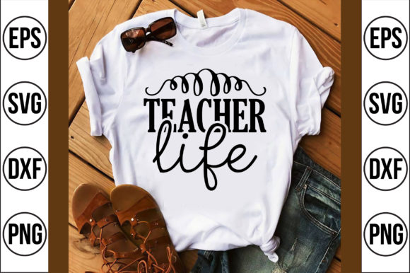 Teacher Life Graphic Crafts By Craft Store