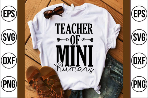 Teacher of Mini Humans Graphic Crafts By Craft Store