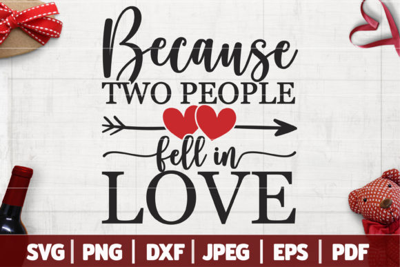 Because Two People Fell in Love SVG Graphic Crafts By SeventhHeaven Studios