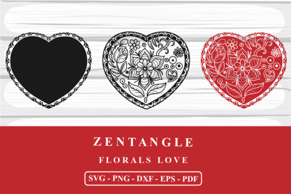 Florals Love Zentangle SVG Cutting Files Graphic Crafts By zhyecarther