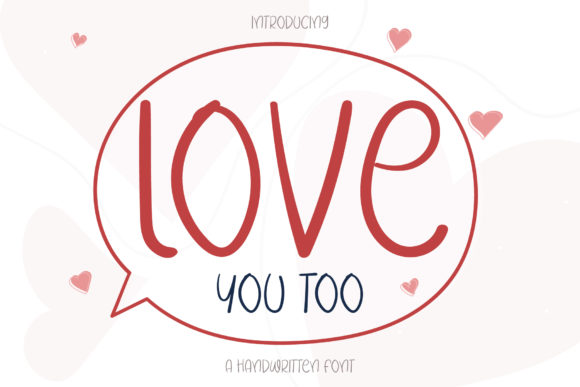 Print on Demand: Love You Too Script & Handwritten Font By Wanida Toffy