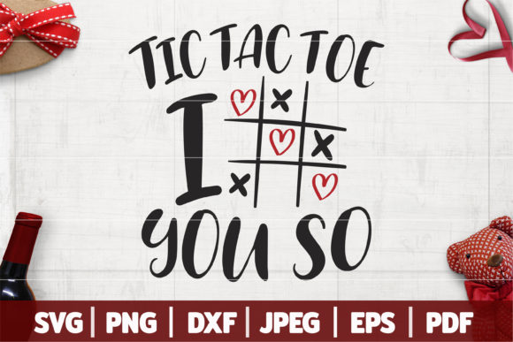 Tic Tac Toe I Love You so SVG, Graphic Crafts By SeventhHeaven Studios
