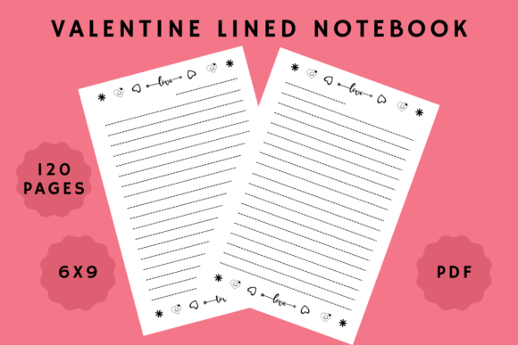 Print on Demand: Valentine Lined Notebook - 6x9 120 Pages Graphic KDP Interiors By Papeterie Bleu