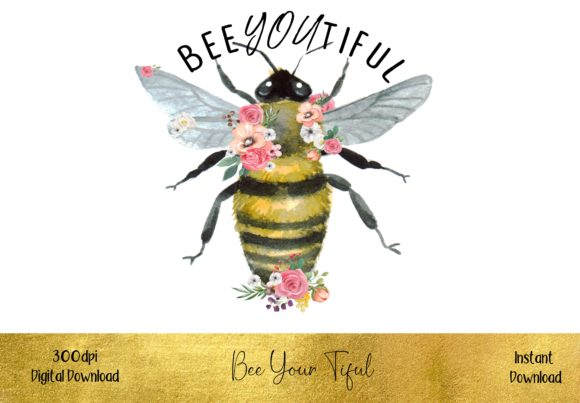 Bee You Tiful Sublimation Design Graphic Illustrations By STBB
