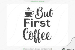 Print on Demand: But First Coffee SVG Cut File, Keto SVG Graphic Print Templates By Dinvect