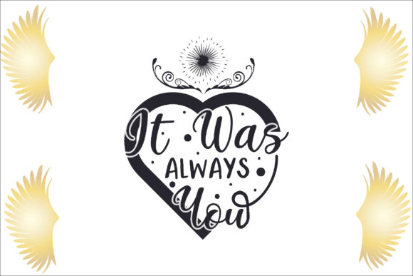 It Was Always You Graphic Crafts By creative store.net