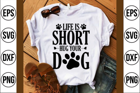 Life is Short Hug Your Dog Graphic Crafts By Craft Store