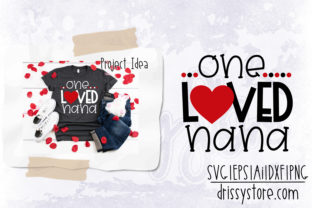One Loved Nana Graphic Crafts By DrissyStore