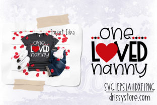 One Loved Nanny Graphic Crafts By DrissyStore