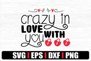 Print on Demand: Crazy in Love with You Graphic Crafts By svg.in.design