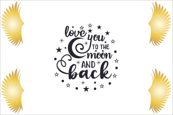Love You to the Moon and Back Graphic Crafts By creative store.net