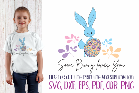 Print on Demand: Some Bunny Loves You - Easter SVG Graphic Crafts By Olga Belova