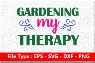 Print on Demand: Garden Svg Design ,Gardening My Therapy Graphic Print Templates By Mou_graphics