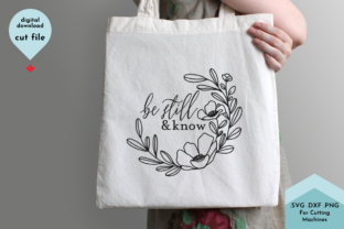 Print on Demand: Be Still and Know Christian SVG Graphic Crafts By Lettershapes