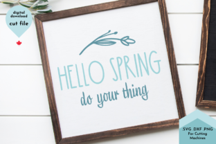 Print on Demand: Hello Spring Do Your Thing Graphic Crafts By Lettershapes