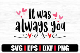 Print on Demand: It Was Always You Graphic Crafts By svg.in.design