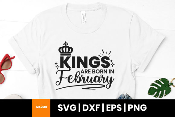 Print on Demand: Kings Are Born in February Birthday Svg Graphic Print Templates By Maumo Designs