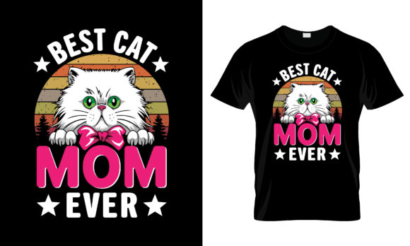 Print on Demand: Best Cat Mom Ever T Shirt Design Vector Graphic Print Templates By merchbundle