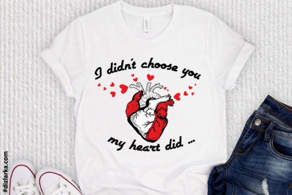 Print on Demand: I Didn't Choose You, My Heart Did Graphic Crafts By dizlarka