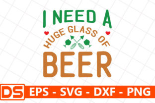 Print on Demand: I Need a Huge Glass of Beer Gráfico Plantillas para Impresión Por Design Store