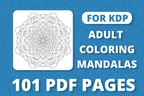 Print on Demand: KDP 101 Adult Mandala Coloring Pages Graphic Coloring Pages & Books Adults By RefreshUp