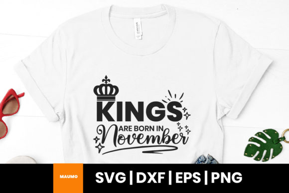 Print on Demand: Kings Are Born in November Birthday Svg Graphic Print Templates By Maumo Designs