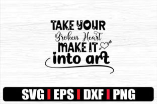 Print on Demand: Take Your Broken Heart Make It into Art Graphic Print Templates By svg.in.design