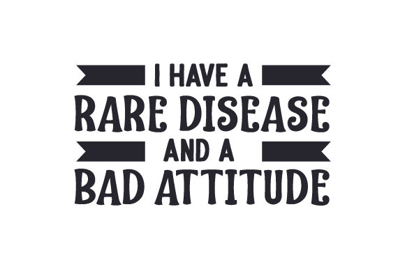 I Have a Rare Disease and a Bad Attitude Awareness Craft Cut File By Creative Fabrica Crafts