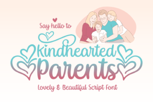 Print on Demand: Kindhearted Parents Script & Handwritten Font By Lian-7NTypes