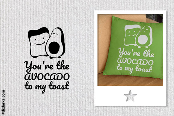 Print on Demand: You're the Avocado to My Toast Graphic Crafts By dizlarka