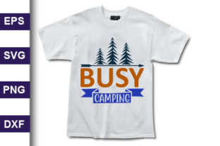 Print on Demand: Adventure Svg Design, Busy Camping Graphic Print Templates By MR_Graphics