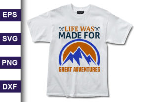Print on Demand: Adventure Svg Design, Life Was Made for Graphic Print Templates By MR_Graphics