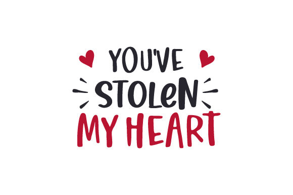 You've Stolen My Heart Valentine's Day Craft Cut File By Creative Fabrica Crafts
