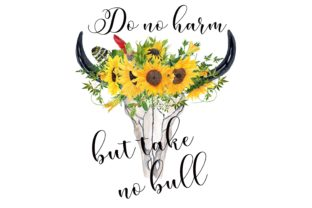 Print on Demand: Do No Harm but Take No Bull Graphic Illustrations By Stickerica Shop