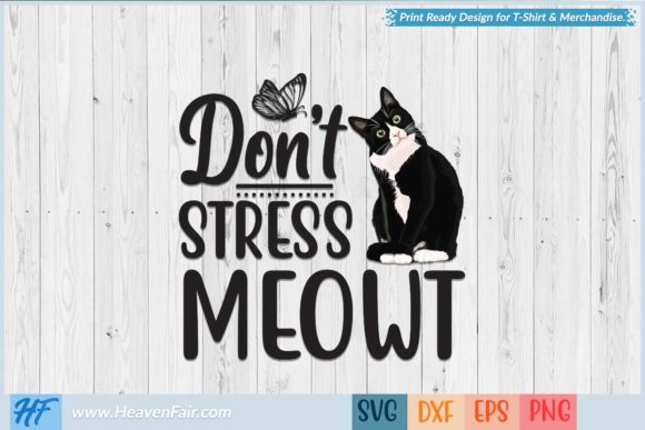 Don't Stress Meowt Graphic Crafts By HeavenFair