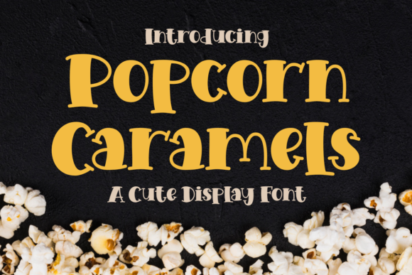 Print on Demand: Popcorn Caramels Display Font By Dreamink (7ntypes)