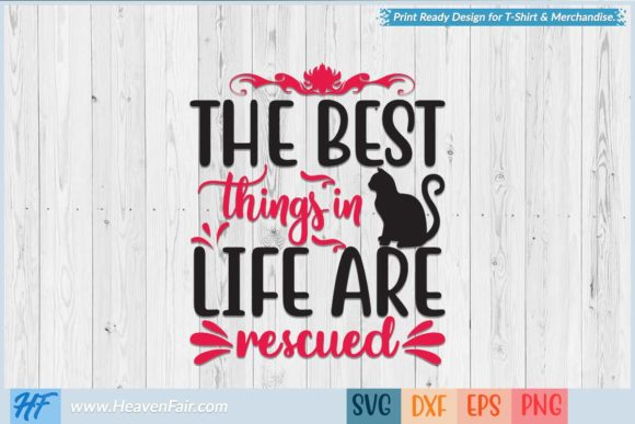 The Best Things in Life Are Rescued Graphic Crafts By HeavenFair