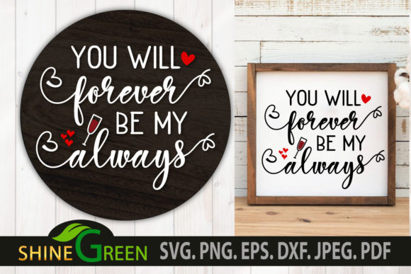 Print on Demand: Valentines Day SVG Love Quote Forever Graphic Crafts By ShineGreenArt